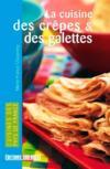 La cuisine des crêpes et des galettes