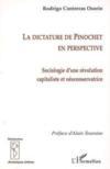 La dictature de Pinochet en perspective ; sociologie d'une révolution capitaliste et néoconservatrice