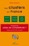 Les clusters en France ; pourquoi les pôles de competitivité ?