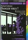Danger, Virus !