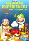 Mon livre des experiences 30 idees faciles a realiser