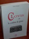 Livres - Clovis ou le combat de Gloire.