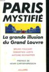 Paris Mystifie. La Grande Illusion Du Grand Louvre.