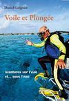 Voile et plongée ; aventures sur l'eau et...sous l'eau