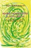 Livres - Marie-Madeleine ; le secret délivré