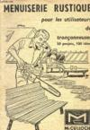 Menuiserie Rustique Pour Les Utilisateurs De Tranconneuses / 50 Projets, 100 Idees.
