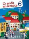 Grandir Ensemble ; Education Civique ; 6ème ; Livre De L'Elève