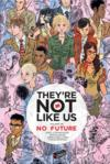 They're not like us T.1 ; no future