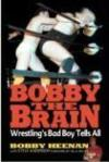 Livres - Bobby The Brain : Wrestling'S Bad Boy Tells All