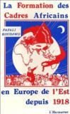 La formation des cadres africains en Europe de l'est depuis 1918