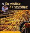 Du visible à l'invisible ; explorons la matière