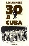 Les années 30 à Cuba