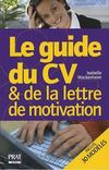 Le guide du CV et de la lettre de motivation (édition 2009)