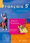 FLEURS D'ENCRE ; francais ; 5ème ; livre de l'élève