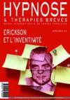 Hypnose Et Therapies Breves N.6 ; Erickson Et L'Inventivité