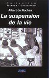 Suspension de la vie (la)