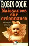 Livres - Naissances sur ordonnance. roman