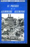 La Pratique De La Grammaire Allemande - Collection Methode Et Travail