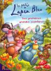 Le petit lapin bleu ; ses premieres grandes aventures