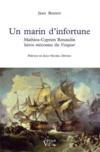 Un marin d'infortune ; Mathieu-Cyprien Renaudin, héros méconnu du Vergeur