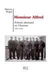 Monsieur Alfred ; policier allemand en Charente 1941-1944