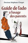 Livres - Guide De L'Ado A L'Usage Des Parents