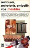 Restaurer entretenir embellir vos meubles