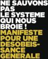 Ne sauvons pas le système qui nous broie ; manifeste pour une désobéissance générale