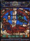 Livres - La Cathedrale De Chartres- Vitraux Et Sculptures Du Moyen Age