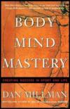 Livres - Body Mind Mastery : Creating Success In Sport And Life
