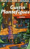 Gustin Plantefigues.