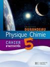 Physique chimie 5e - cahier d'activites - edition 2006