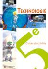 Technologie 5e - cahier d'activites - edition 2006