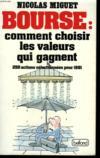 Bourse: Comment Choisir Les Valeurs Qui Gagnent.250 Actions Selectionnees Pour 1991.