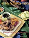 Livres - At Blanchard'S Table : A Trip To The Beach Cookbook