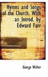Livres - Hymns and Songs of the Church. with an Introd. by Edward Farr