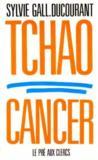 Tchao Cancer *