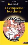 L'Enigme Des Vacances ; La Cinquième Fourchette ; De La 6ème A La 5ème