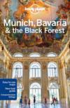 Munich, Bavaria & the black forest (5e édition)
