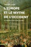 Livres - L'Europe Et Le Mythe De L'Occident ; La Construction D'Une Histoire