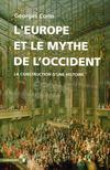 L'Europe et le mythe de l'Occident ; la construction d'une histoire