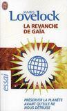 La revanche de Gaïa ; préserver la planète avant qu'elle ne nous détruise