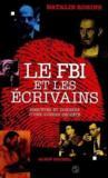 Le fbi et les ecrivains ; enquetes et dossiers d'une guerre secrete