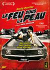 DVD &amp; Blu-ray - Le Feu Sous La Peau