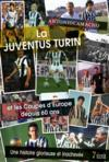 La Juventus Turin et les coupes d'Europe depuis 60 ans ; une histoire glorieuse et inachevée