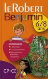 Le Robert Benjamin ; 6/8 Ans (Edition 2008)