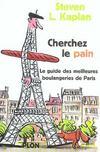 Cherchez Le Pain, Le Guide Des Meilleures Boulangeries De Paris