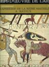 Chefs-D'Oeuvre De L'Art, N° 4, L'Art Ornemental, La Tapisserie De La Reine Mathilde A Bayeux
