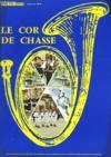 Le Cor De Chasse - Revue Des Bataillons De Chasseurs Et De La Federation Nationale Des Anciens Chasseurs - N°479