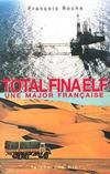 Livres - Total fina elf, une major francaise